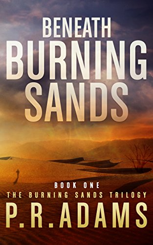 Beneath Burning Sands by [Adams, P R]
