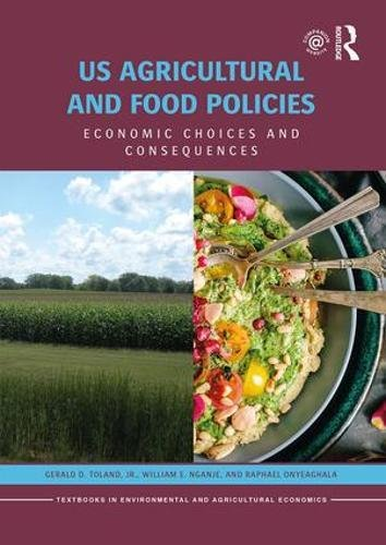 US-Agricultural-and-Food-Policies-Economic-Choices-and-Consequences-(Routledge-Textbooks-in-Environmental-and-Agricultural-Economics)