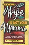 Your Wife Is Not Your Momma, Wellington Boone, 0966216105