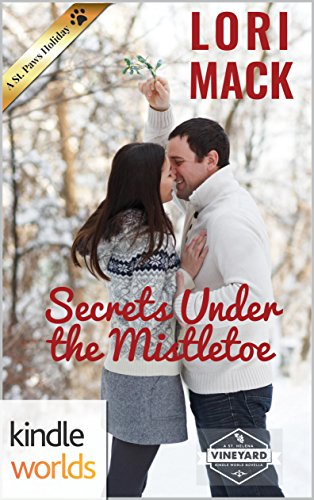 St. Helena Vineyard Series: Secrets Under The Mistletoe (Kindle Worlds Novella)