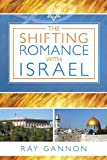 The Shifting Romance with Israel, Ray Gannon, 0768441099