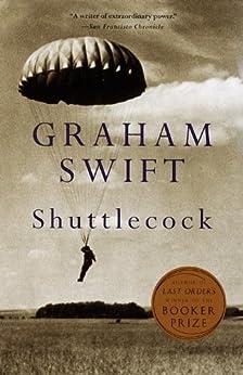 Shuttlecock (Vintage International) by [Swift, Graham]