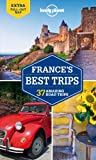 Lonely Planet France s Best Trips (Travel Guide)