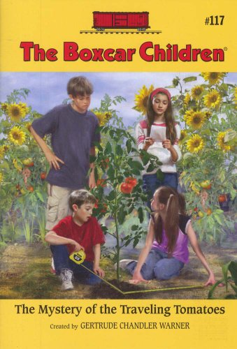 The Mystery Of The Traveling Tomatoes (Boxcar Children Mysteries) - Book #117 of the Boxcar Children