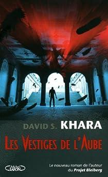 Les Vestiges de l'Aube par Khara