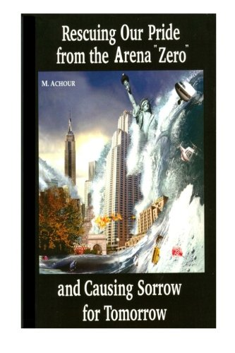 Read Online Rescuing Our Pride from the Arena Zero and Causing Sorrow for Tomorrow pdf epub