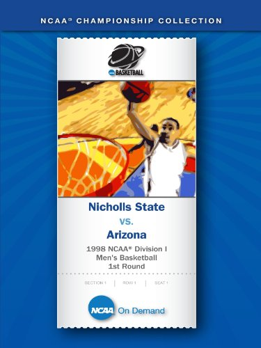 - 1998 NCAA(r) Division I Men's Basketball 1st Round - Nicholls State vs. Arizona