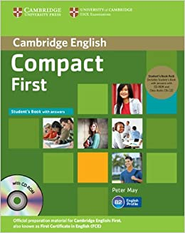 Compact First Students Book Pack Students Book with Answers with CD-ROM and Class Audio CDs 2 Cambridge English: Amazon.es: May, Peter: Libros en idiomas extranjeros