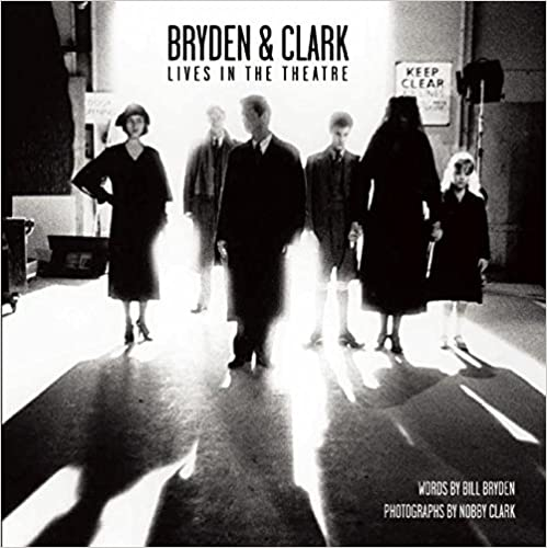 Bryden & Clark: Lives in the Theatre