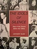 Idols of Silence: Stars of the Screen Before the Talkies