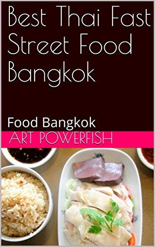 Best Thai Fast Street Food Bangkok: Food Bangkok (1)