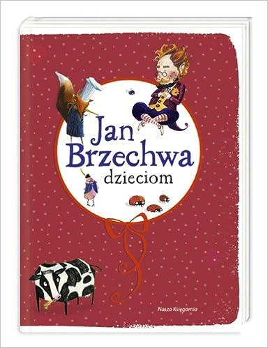 Jan Brzechwa Dzieciom Amazones Jan Brzechwa Libros En