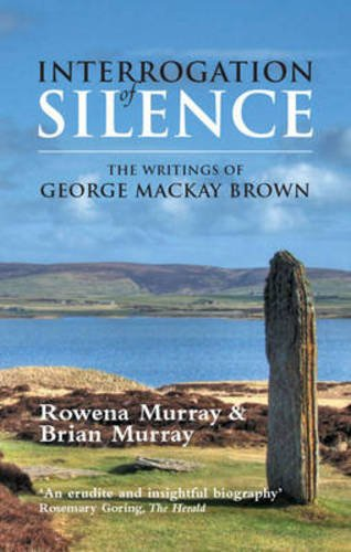 Interrogation of Silence: The Writings of George Mackay Brown