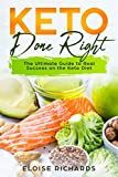 Keto Done Right: The Ultimate Guide to Real Success on the Keto Diet