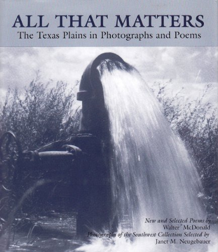 All That Matters: The Texas Plains in Photographs and Poems