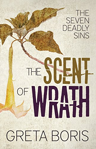 (The Scent of Wrath (The Seven Deadly Sins Book 2))