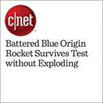 Battered Blue Origin Rocket Survives Test without Exploding | Eric Mack