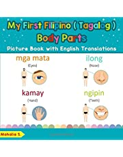 My First Filipino (Tagalog) Body Parts Picture Book with English Translations: Bilingual Early Learning & Easy Teaching Filipino (Tagalog) Books for Kids