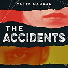 The Accidents Audiobook by Caleb Hannan Narrated by Jon Pinnow