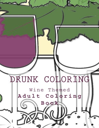 Drunk Coloring: Wine Themed Adult Coloring Book