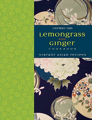 (Lemongrass and Ginger Cookbook: Vibrant Asian Recipes)