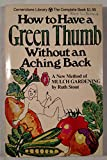 How to have a green thumb without an aching back: A new method of mulch gardening