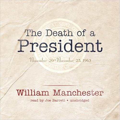 The Death of a President: November 20-November 25, 1963