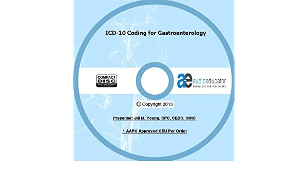 Icd 10 Coding For Gastroenterology Jill Young Wayne J Miller 0091037706393 Amazon Com Books