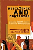 img - for Resilience and Contagion: Invoking Human Rights in African HIV Advocacy (McGill-Queen s Studies in Gender, Sexuality, and Social Justice in the Global So) book / textbook / text book