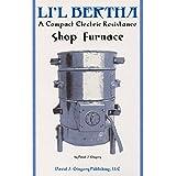 Li'l Bertha a Compact Electric Resistance Shop Furnace