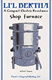 Li'l Bertha a Compact Electric Resistance Shop Furnace