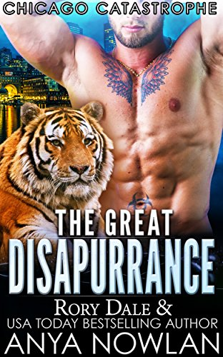 The Great Disapurrance: BBW Shapeshifter Surprise Pregnancy Romance (Chicago Catastrophe) by [Nowlan, Anya, Dale, Rory]