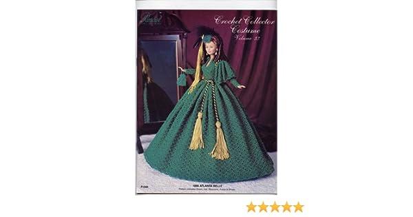 Crochet Collector Costume Volume 33: 1866 Atlanta Belle: Paradise Publications: Amazon.com: Books