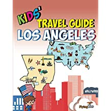 Kids' Travel Guide - Los Angeles: The fun way to discover Los Angeles - especially for kids (Kids' Travel Guide series Book 12)