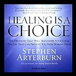 Healing Is a Choice | Stephen Arterburn