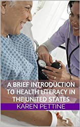 A Brief Introduction to Health Literacy in the United States (English Edition)