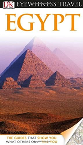 dk eyewitness egypt dk eyewitness travel guide amazon co uk inc rh amazon co uk Eyewitness Books Dorling Kindersley Dorling Kindersley Books UK