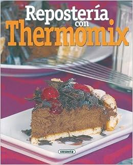 Reposteria Con Thermomix por Equipo Susaeta