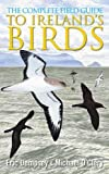 The Complete Field Guide to Ireland's Birds, Eric Dempsey and Michael O'Clery, 0717146685