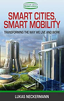 Download for free Smart Cities, Smart Mobility: Transforming the Way We Live and Work