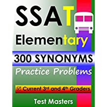 SSAT Elementary – 300 Synonyms Practice Problems ( Testing For Grades 3 and 4 )