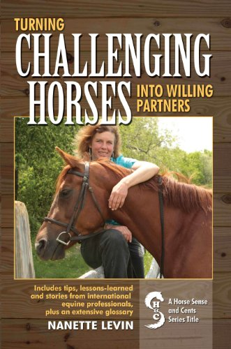 Turning Challenging Horses Into Willing Partners (Horse Sense & Cents® Book 1)