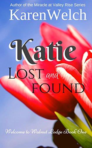 Katie Lost and Found (Welcome to Walnut Lodge Book 1) - Dutch Walnut