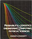 Probability and Statistics for the Engineering, Computing and Physical Sciences, Dougherty, Edward R., 013711995X
