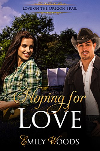 Hoping for Love (Love on the Oregon Trail Book 2)
