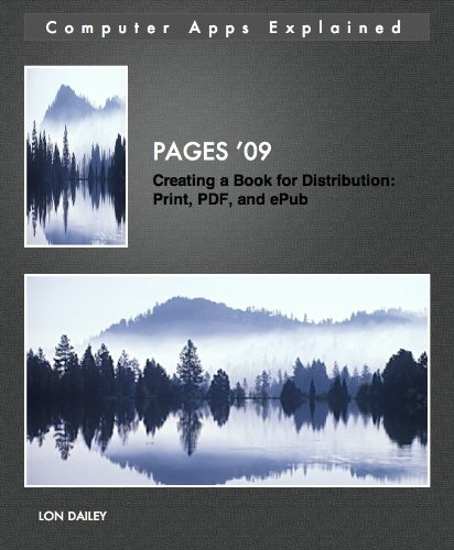 Pages '09 Creating a Book for Distribution: Print, PDF, and ePub (Computer Apps Explained 1) (English Edition)