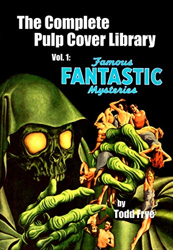 (Famous Fantastic Mysteries: The Complete Pulp Magazine Covers, Vol. 1 (The Complete Pulp Cover Library))