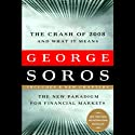 The Crash of 2008 and What It Means: The New Paradigm for Financial Markets Audiobook by George Soros Narrated by Grover Gardner