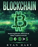 img - for Blockchain: The Ultimate Guide To Mastering Bitcoin, Ethereum & Other Cryptocurrencies. (Smart Contracts, Dapps, Investing, Mining, Litecoin, Ripple, Putincoin etc.) book / textbook / text book