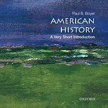 American History: A Very Short Introduction   Livre audio Auteur(s) : Paul S. Boyer Narrateur(s) : Gregory St. John